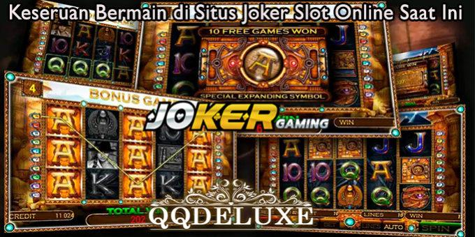 Keseruan Bermain di Situs Joker Slot Online Saat Ini